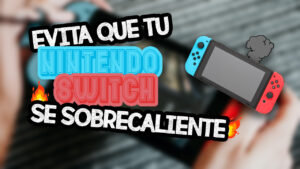 Protege tu Nintendo Switch contra el calor